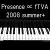 Presence∝fTVA 2008 summer+
