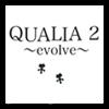 QUALIA2〜evolve〜