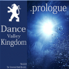 Dance Valley Kingdom .Prologue