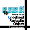 "House set of ""Undefined Fantastic Object"" 〜 Myorenji set"