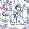 TGA 3rd - Fighters of the Rebellion -