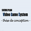 SUZUKI PLAN - Video Game System (thesis)
