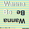 Wanna Be (Free Compilation)