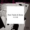 Rare Tracks & Bones