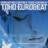 センヲコエテ TOHO EUROBEAT VOL.11 先行シングル