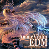 AnimeViolin EDM
