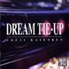 DREAM TIE-UP