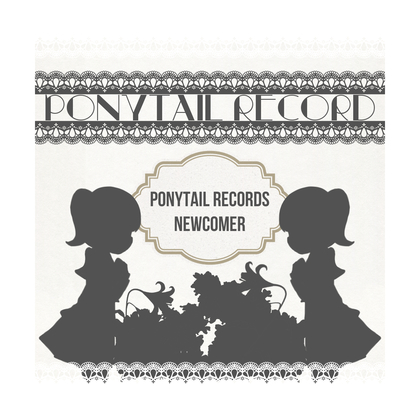 Ponytail Records NewComerの画像