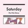 Saturday -ThePinkDiary-